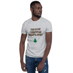 H - This is my Xmas Pajama Shirt Funny Short-Sleeve Unisex T-Shirt