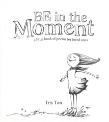 Book- Be In The Moment - by Iris Tan