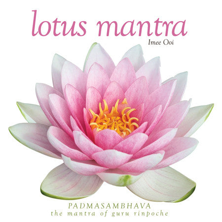 CD- Lotus Mantra Padmasambhava- The Mantra of Guru Rinpoche Imee Ooi