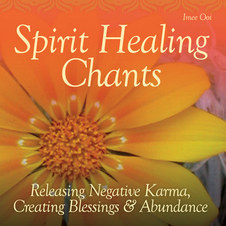 CD- Spirit Healing Chants Releasing Negative Karma, Creating Blessings & Abundance Imee Ooi