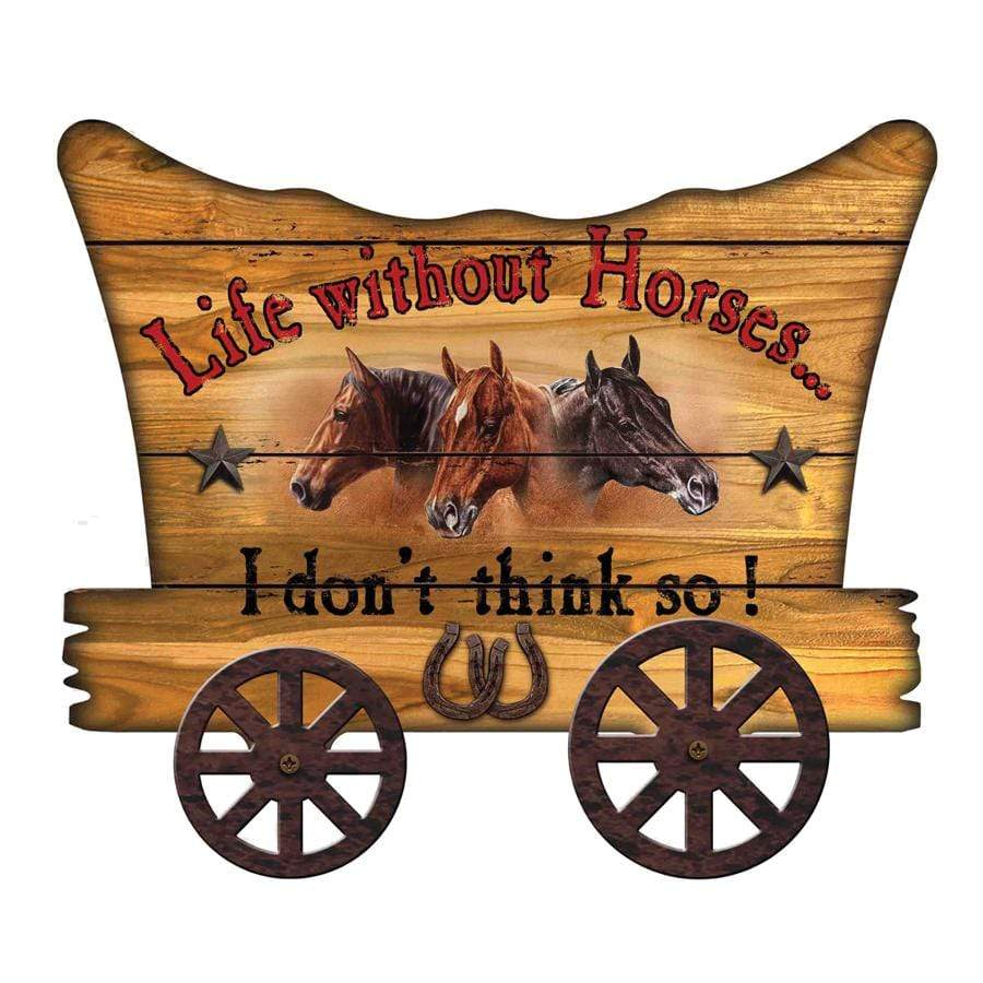 Gympie Saddleworld & Country Clothing Homewares Brigalow MDF Wall Mount Sign Life Without Horses I Dont Think So (9008)