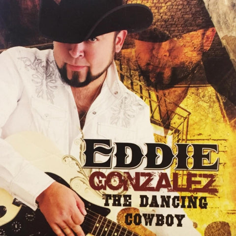 Eddie Gonzalez - The Dancing Cowboy (CD)