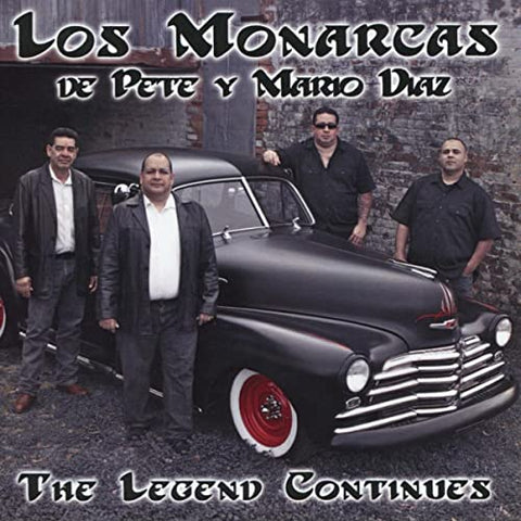 Los Monarcas de Pete y Mario Diaz - The Legend Continues