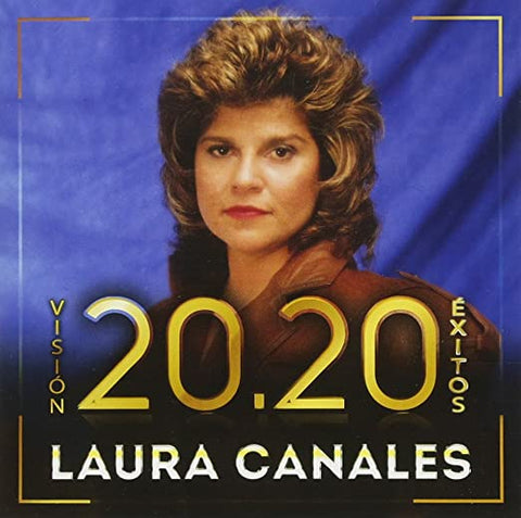 Laura Canales - Vision 20.20 Exitos (CD)