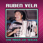 Ruben Vela - The Pride Of Texas (CD)