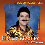 Edgar Vazquez - Dos Corazoncitos (CD)