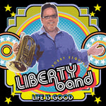 Liberty Band - Life Is Good (CD)