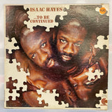 Isaac Hayes- To Be Continued (Vinyl)