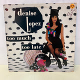 Denise Lopez - Too Much Too Late