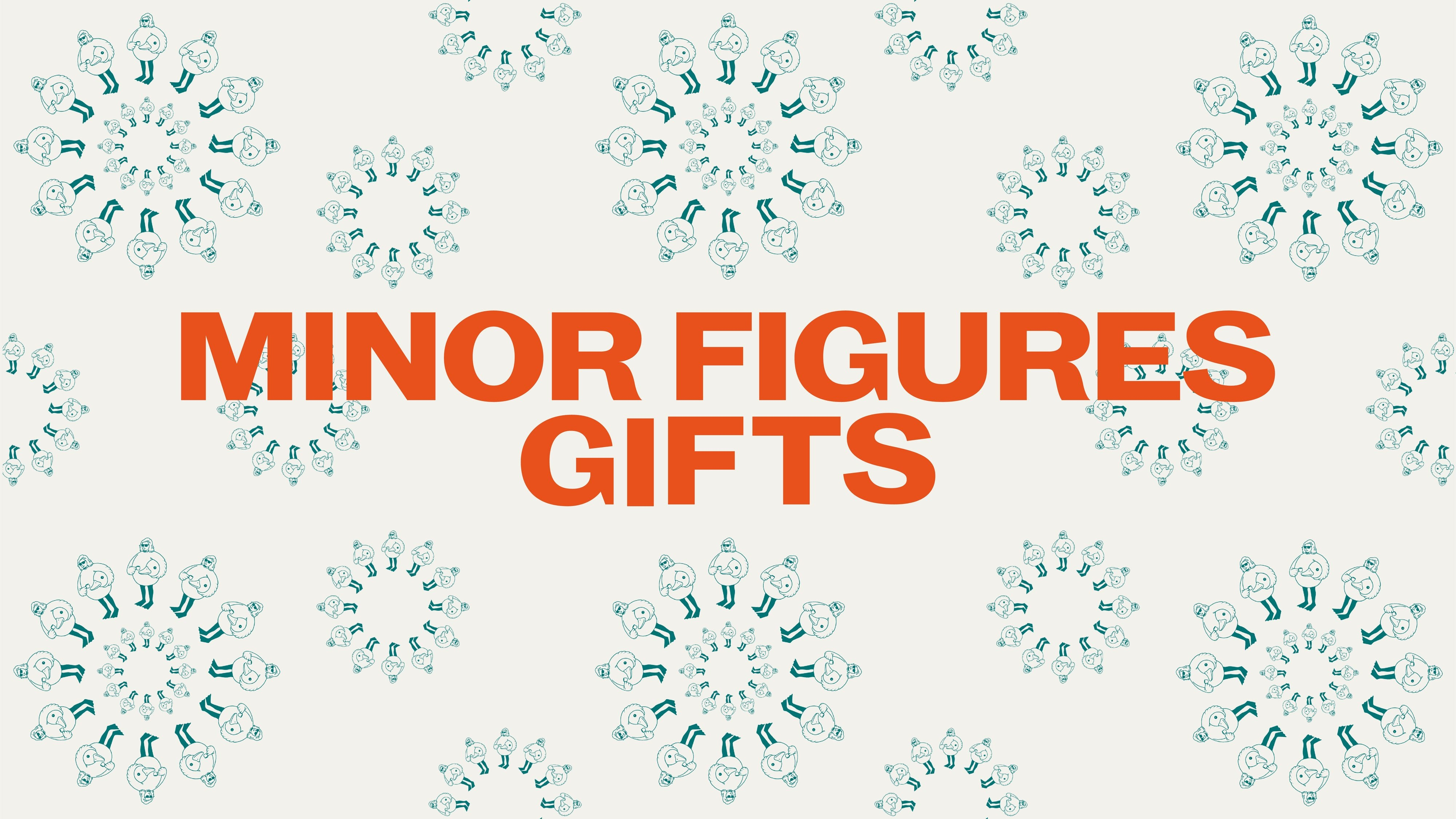 Minor Figures Gifts