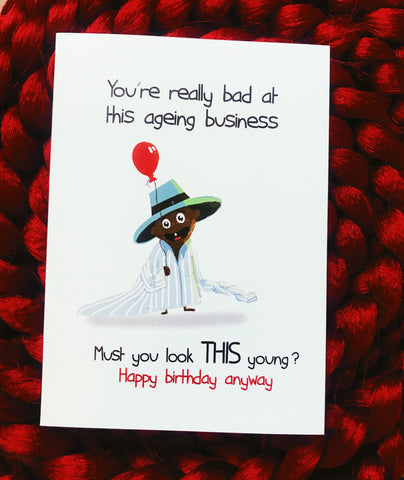 Birthday Card - You are bad at ageing