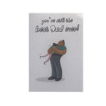 Yobbings - Father's Day Card - You're Still The Best Dad Ever