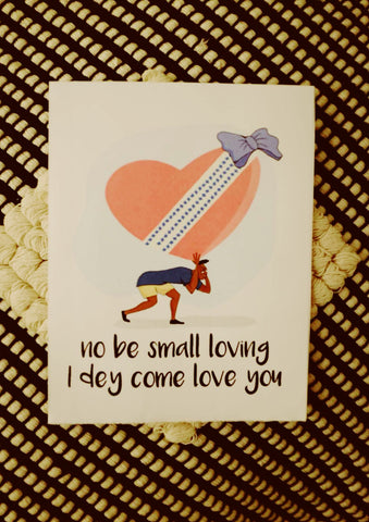 Love Themed Gift Card - No be small loving (He)