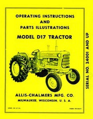 Allis Chalmers D17 D-17 Gas Tractor SN 24001 and up Operators Owner Manual