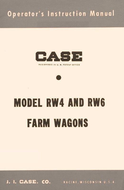 Case Model RW 4 and RW 6 Farm Wagons Operators Manual