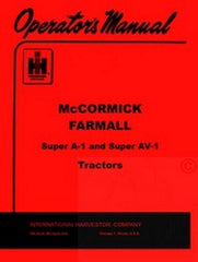 McCormick Farmall Super A-1 AV-1 Operators Manual A1 IH