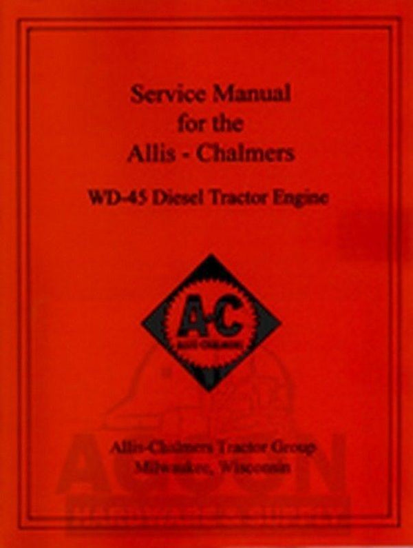 ALLIS CHALMERS WD45 Diesel Service Repair Manual WD-45