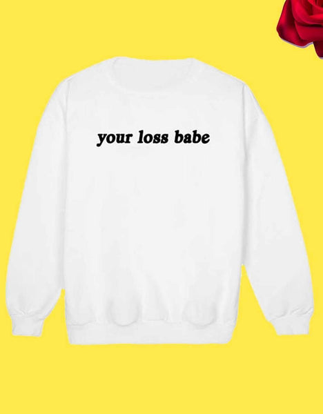 Your Lost Babe Sweatshirt