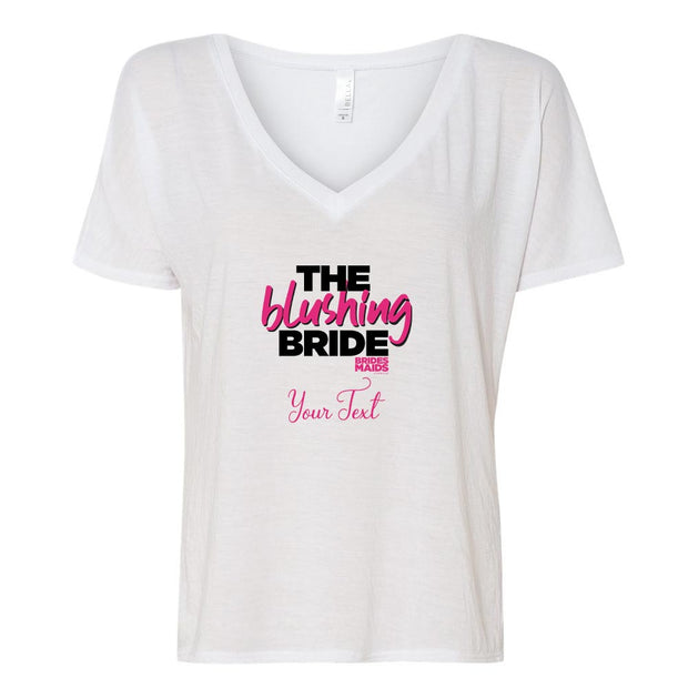 Bridesmaids The Blushing Bride Personalized Women's Relaxed V-Neck T-Shirt