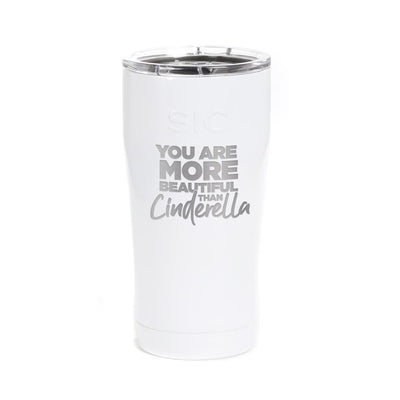 Bridesmaids You Are More Beautiful Than Cinderella Laser Engraved SIC Tumbler
