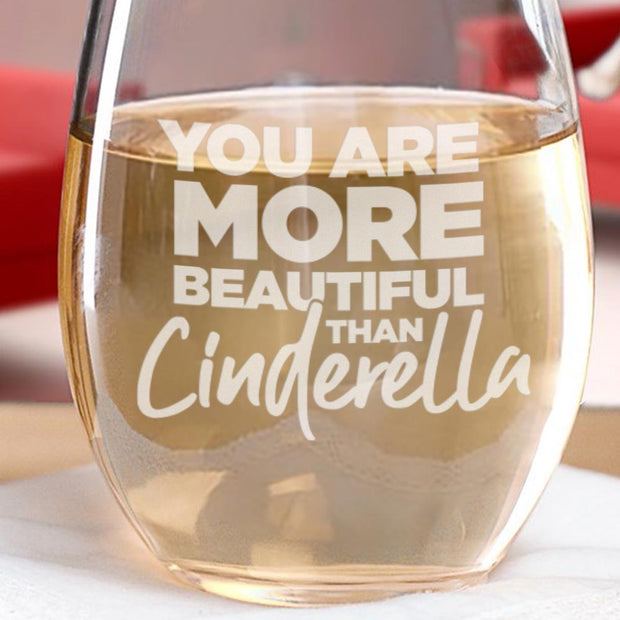 Bridesmaids You Are More Beautiful Than Cinderella Laser Engraved Stemless Wine Glass