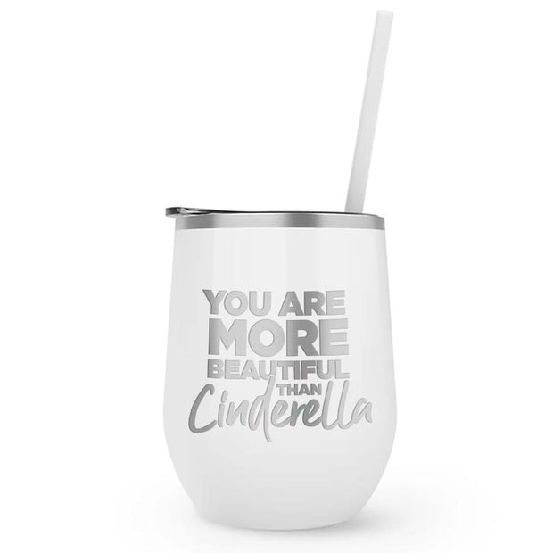 Bridesmaids You Are More Beautiful Than Cinderella Laser Engraved Wine Tumbler with Straw