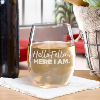 Bridesmaids Hello Fellas Here I Am Laser Engraved Stemless Wine Glass