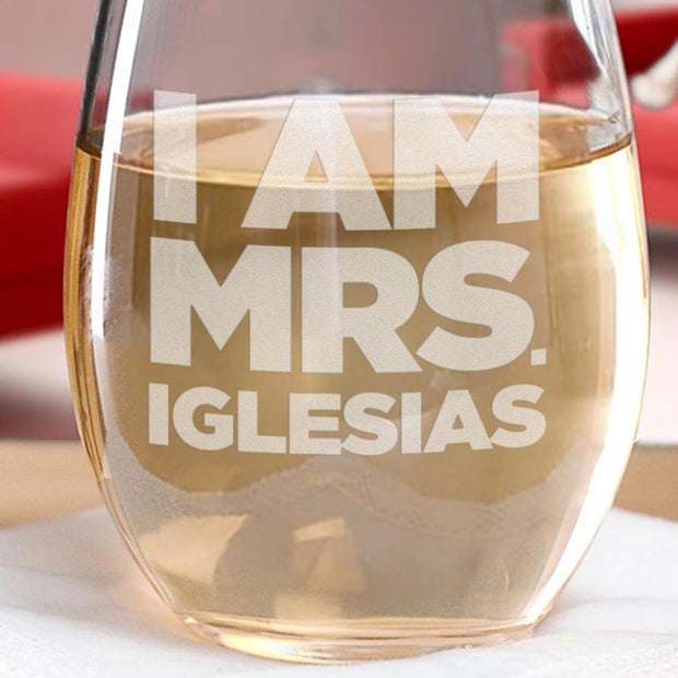 Bridesmaids I am Mrs. Iglesias Laser Engraved Stemless Wine Glass