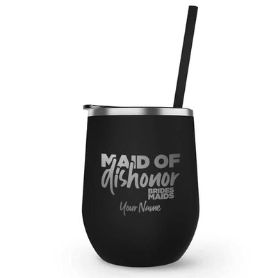 Bridesmaids Maid of Dishonor Personalized Laser Engraved Wine Tumbler with Straw