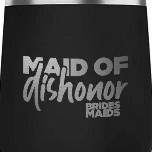 Bridesmaids Maid of Dishonor Laser Engraved Wine Tumbler with Straw