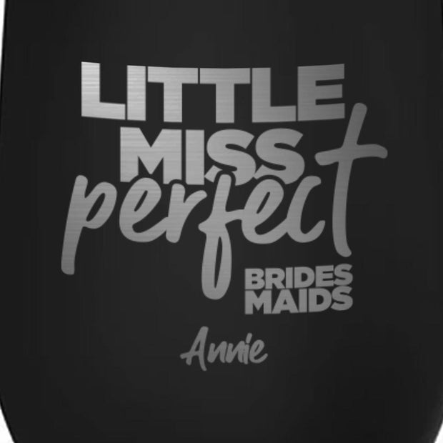 Bridesmaids Little Miss Perfect Personalized Laser Engraved Wine Tumbler with Straw