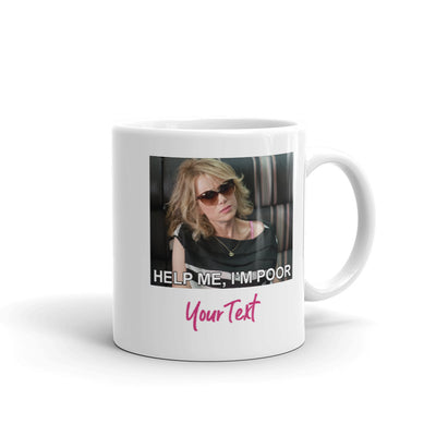 Bridesmaids Help Me I'm Poor Meme Personalized White Mug
