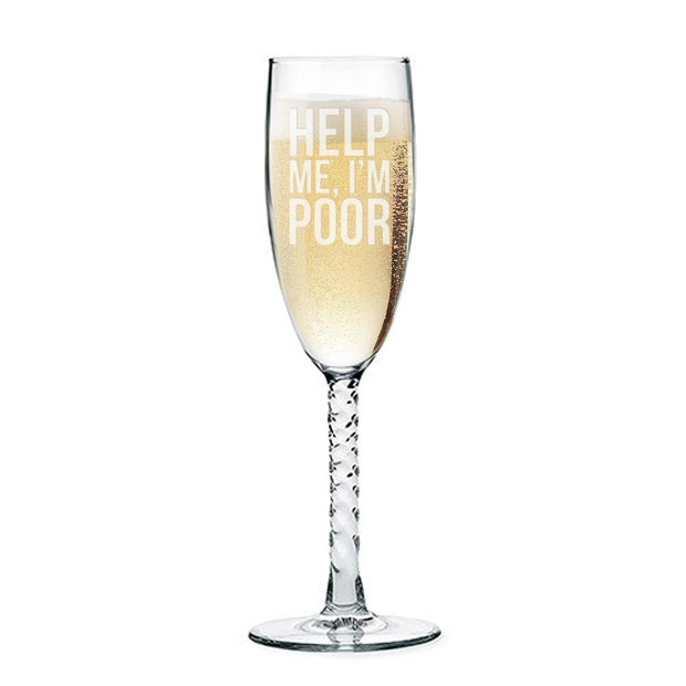 Bridesmaids Help Me I'm Poor Champagne Flute