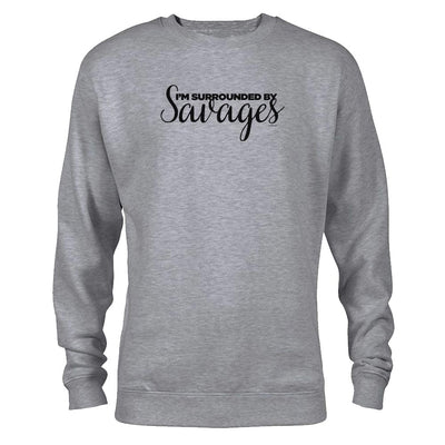 Bridesmaids I'm Surrounded by Savages Fleece Crewneck Sweatshirt