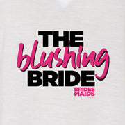 Bridesmaids The Blushing Bride Women's Relaxed V-Neck T-Shirt
