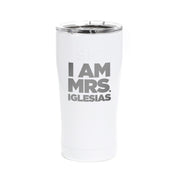 Bridesmaids I am Mrs. Iglesias Laser Engraved SIC Tumbler