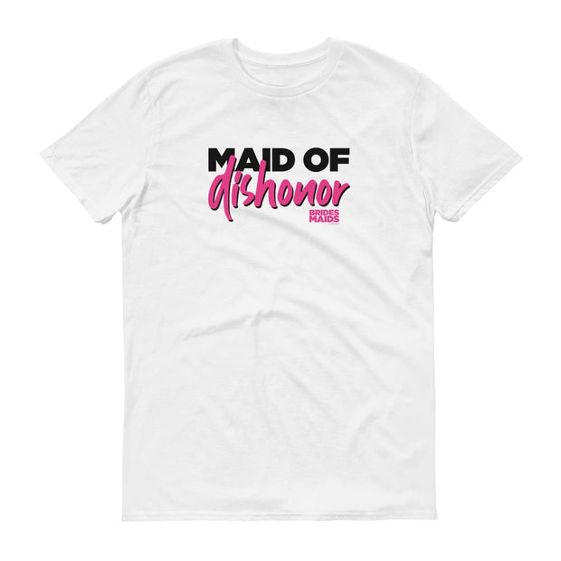 Bridesmaids Maid of Dishonor Adult Short Sleeve T-Shirt