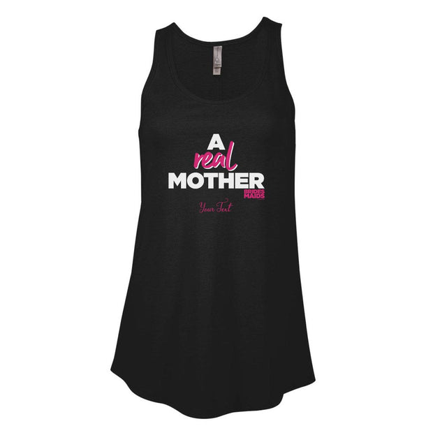 Bridesmaids A Real Mother Personalized Women's Flowy Tank Top