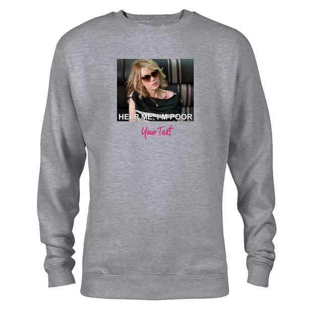 Bridesmaids Help Me I'm Poor Meme Personalized Fleece Crewneck Sweatshirt