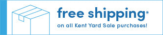 Free Shipping* on all Kent Yard Sale purchases!