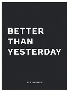 Better Than Yesterday Poster - Better Than Yesterday Poster