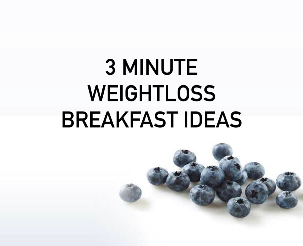 3 MINUTE WEIGHT LOSS BREAKFAST IDEAS
