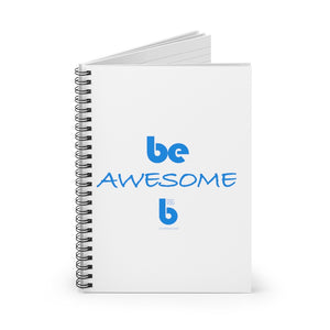 Be Awesome - Spiral Notebook - Ruled Line