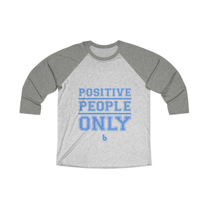 Positive People Only Unisex Tri-Blend 3/4 Raglan Tee