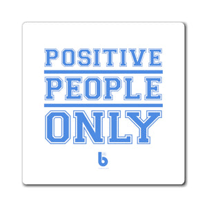 Positive People only Magnet