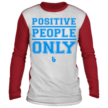 Load image into Gallery viewer, Positive People Only Sublimated Long Sleeve Shirt