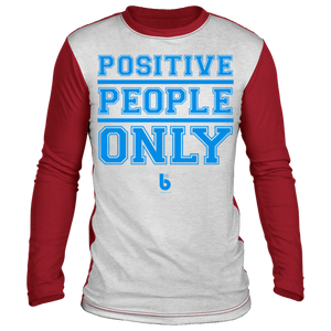 Positive People Only Sublimated Long Sleeve Shirt
