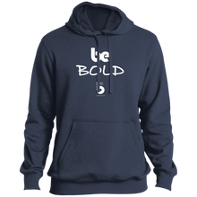 Load image into Gallery viewer, Be Bold Tall Pullover Hoodie