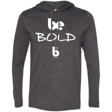 Load image into Gallery viewer, Be Bold  LS T-Shirt Hoodie