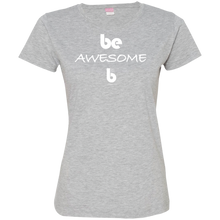 Load image into Gallery viewer, Be Awesome Ladies' Fine Jersey T-Shirt